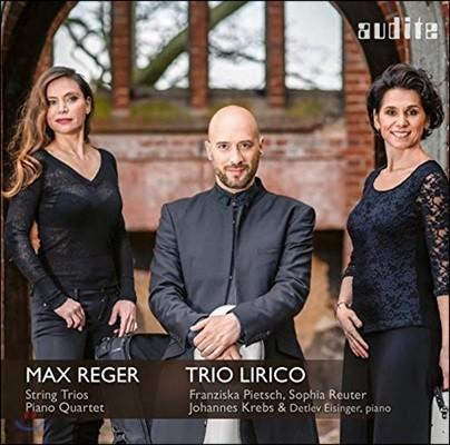 Trio Lirico 막스 레거: 현악 삼중주 1 & 2번, 피아노 사중주 2번 (Max Reger: String Trios Opp.141b & 77b, Piano Quartet Op.133)