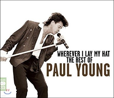 Paul Young (폴 영) - Wherever I Lay My Hat: The Best of Paul Young (Deluxe Edition)