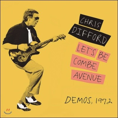 Chris Difford (크리스 디포드) - Let's Be Combe Avenue…Demos, 1972