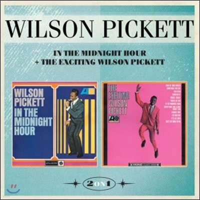Wilson Pickett (윌슨 피켓) - In The Midnight Hour + The Exciting Wilson Pickett