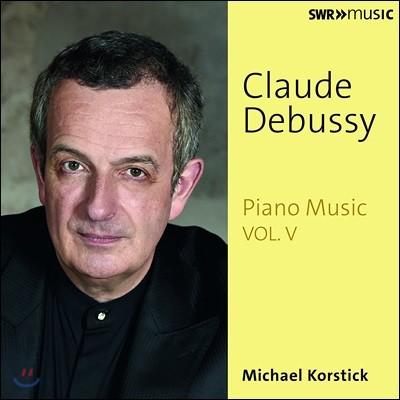 Michael Korstick 드뷔시: 피아노 작품 5집 - 12개의 연습곡, 녹턴, 기쁨의 섬, 춤곡 외 (Debussy: Piano Music Vol.5)