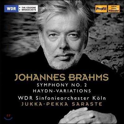 Jukka-Pekka Saraste 브람스: 교향곡 2번, 하이든 주제에 의한 변주곡 (Brahms: Symphony Op.73, Variations on a Theme of Haydn Op.56a)