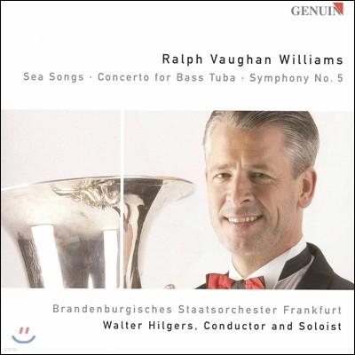 Walter Hilgers 본 윌리엄스: 바다의 노래, 베이스 튜바 협주곡, 교향곡 5번 (Ralph Vaughan Williams: Sea Songs, Bass Tuba Concerto, Symphony No.5)