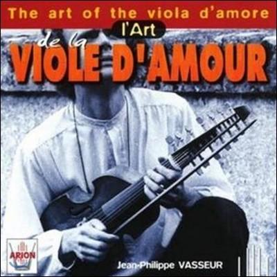 Jean-Philippe Vasseur 비올라 다모레의 예술 - 슈타미츠 / 비버 / 밀랑드르 외 (The Art of the Viola d'Amore)