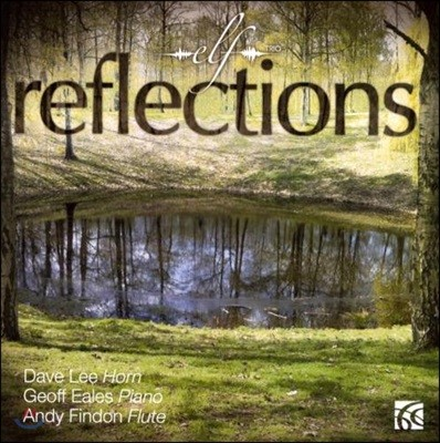 Elf Trio 영국의 목가적 인상 - 마이클 니만: 만약 / 이안 휴스: 영상 / 칙 코리아: 스페인 외 (Reflections)