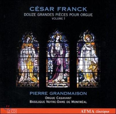 Pierre Grandmaison 프랑크: 오르간을 위한 12개의 작품집 1권 (Franck: Douze Grandes Pieces pour Orgue Volume I)