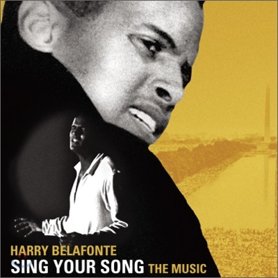 Harry Belafonte - Sing Your Song: The Music