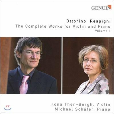Ilona Then-Bergh 레스피기: 바이올린과 피아노을 위한 작품 전곡 1집 (Respighi: The Complete Works for Violin & Piano Vol.1)