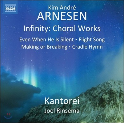Kantorei / Joel Rinsema 킴 안드레 아르네센: 합창음악 작품집 (Kim Andre Arnesen: Infinity - Choral Works)