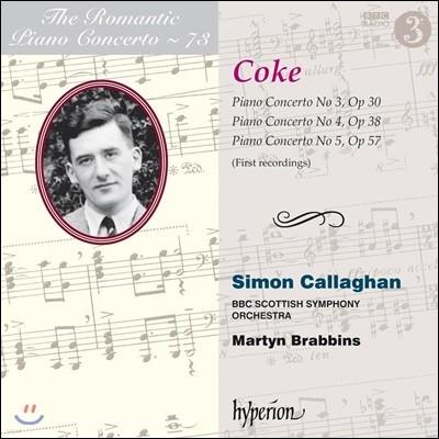 낭만주의 피아노 협주곡 73집 - 쿠크: 협주곡 3-5번 (The Romantic Piano Concerto Vol.73 - Roger Sacheverell Coke)