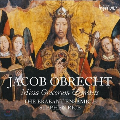 Brabant Ensemble 야콥 오브레히트: 미사 그레코룸 & 모테트 (Jacob Obrecht: Missa Grecorum & Motets)