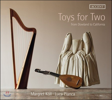 Margret Koll / Luca Pianca 하프와 류트를 위한 다양한 음악 - 다울랜드 / 버드 / 레드 제플린 외 (Toys for Two from Dowland to California)
