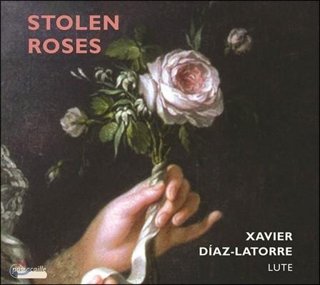 Xavier Diaz-Latorre 훔친 장미 - 비버: 파사칼리아 / 바흐: 류트 모음곡 BWV995, 샤콘 / 텔레만: 환상곡 외 (Stolen Roses)