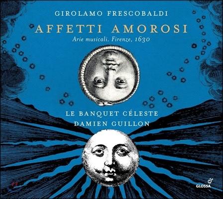 Damien Guillon 프레스코발디: 성악을 위한 아리아 '사랑의 정념' (Frescobaldi: Affetti Amorosi - Arie Musicali. Firenze, 1630)