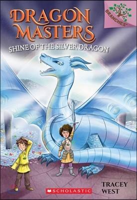 Dragon Masters #11 : Shine of the Silver Dragon