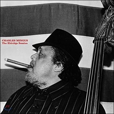 Charles Mingus (찰스 밍거스) - Eldridge Session [투명 컬러 LP]