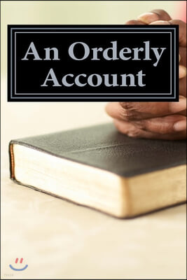 An Orderly Account of Jesus' Life