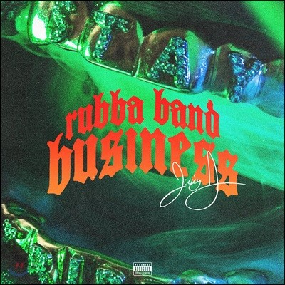 Juicy J (쥬시 제이) - Rubba Band Business