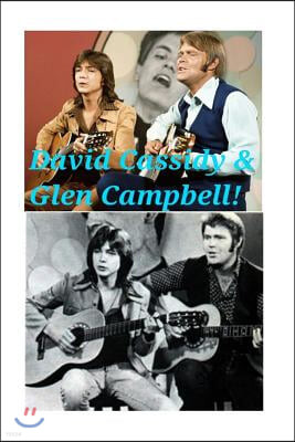 David Cassidy & Glen Campbell: David & The Rhinestone Cowboy!