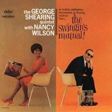 Nancy Wilson & George Shearing - The Swingin`s Mutual!