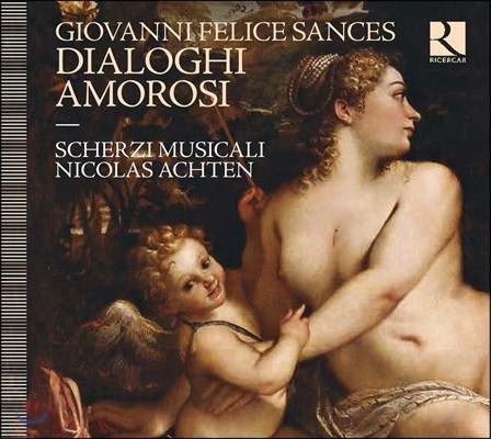 Scherzi Musicali 산체스: 사랑의 대화 (Giovanni Felice Sances: Dialoghi Amorosi)