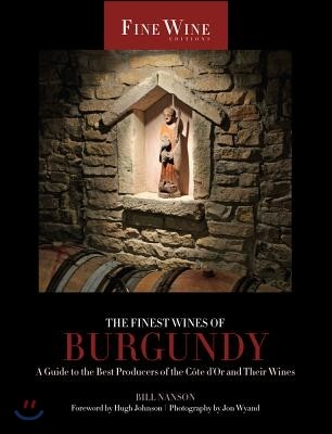 The Finest Wines of Burgundy, 6: A Guide to the Best Producers of the Cote d'Or and Their Wines