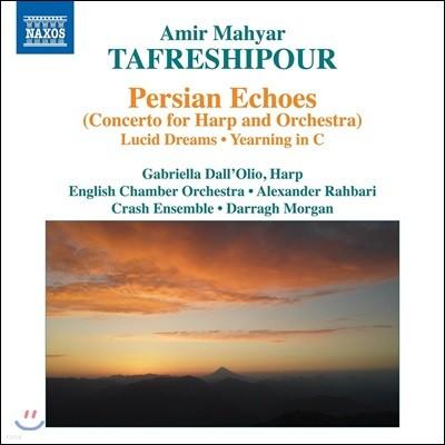 Gabriella Dall'Olio 타프레시푸: 하프 협주곡 '페르시아의 메아리', 알라스, 자각몽 & C장조의 동경 (Tafreshipour: Persian Echoes)