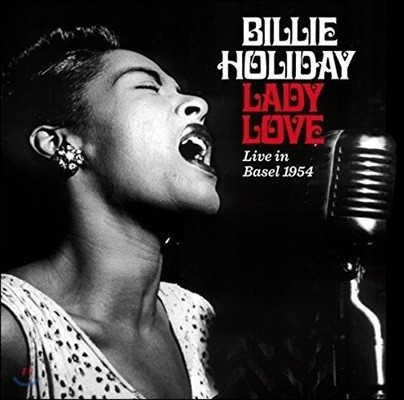 Billie Holiday (빌리 홀리데이) - Lady Love: Live In Basel 1954