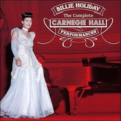 Billie Holiday (빌리 홀리데이) - The Complete Carnegie Hall Performances