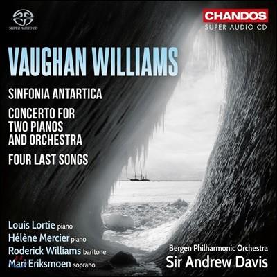 Andrew Davis 본 윌리엄스: 남극 교향곡, 2대의 피아노와 오케스트라를 위한 협주곡 외 (Vaughan Williams: Sinfonia Antartica, Concerto For 2 Pianos & 4 Last Songs)