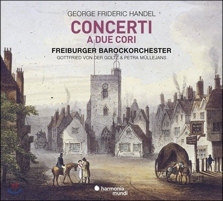 Gottfried von der Goltz 헨델: 이중 합주 협주곡 HMV334, HMW332, HMV333 - 고트프리트 폰 데어 골츠