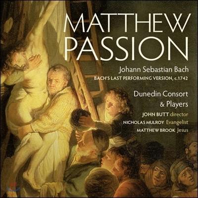 John Butt / Dunedin Consort 바흐: 마태 수난곡 [파이널 연주 버전 c.1742] 존 버트, 더니든 콘서트