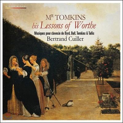 Bertrand Cuiller 미스터 톰킨스의 가치관에 관한 강의 - 버드, 불, 톰킨스, 탈리스의 클라브생 음악 (Mr Tomkins his Lessons of Worthe)