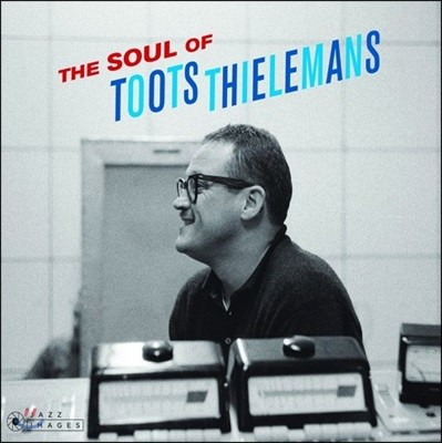 Toots Thielemans (투츠 틸레망) - Soul of Toots Thielemans