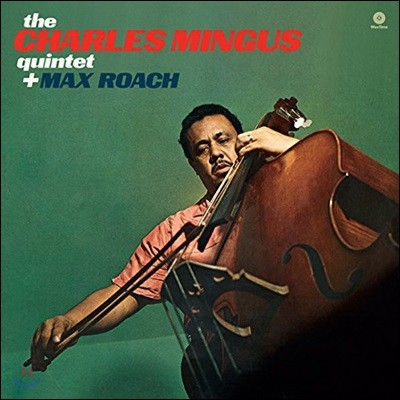 Charles Mingus (찰스 밍거스 퀸텟) - Charles Mingus Quintet Plus Max Roach [LP]