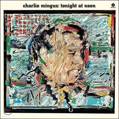 Charles Mingus (찰스 밍거스) - Tonight at Noon [LP]