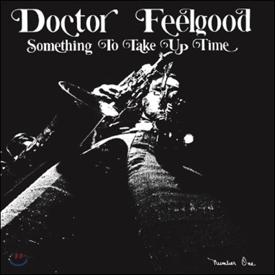 Doctor Feelgood - Something To Take Up Time
