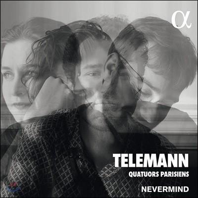 Nevermind 텔레만: 파리 사중주 (Telemannn: Quatuors Parisiens)