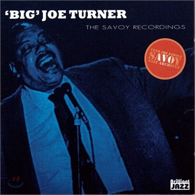 Big Joe Turner - The Savoy Recordings: Big Joe Turner