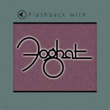 Foghat - Flashback With Foghat (Flashback Series)