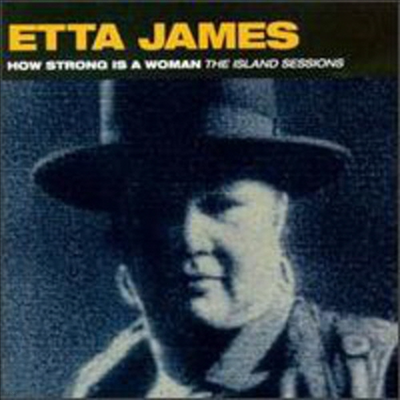Etta James - How Strong Is A Woman: Island Sessions (CD-R)