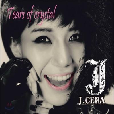 제이세라 (J-Cera) - 미니앨범 : Tears Of Crystal