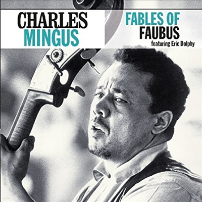Charles Mingus - Fables Of Faubus (Remastered)(CD)