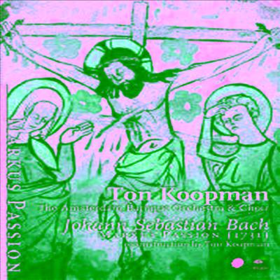바흐 : 마가 수난곡 (Bach : St. Mark Passion) - Ton Koopman