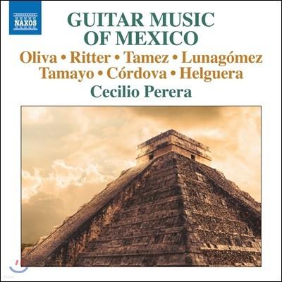 Cecilio Perera 멕시코 기타 음악 작품집 - 올리바 / 리터 / 타메스 외 (Guitar Music Of Mexico)