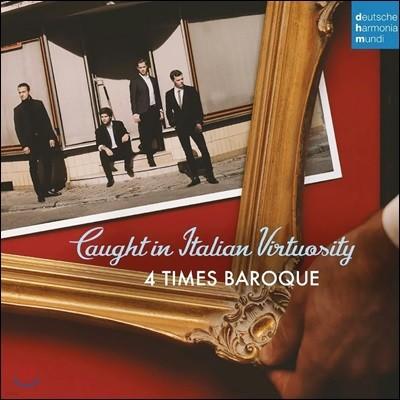 4 Times Baroque 포 타임즈 바로크 - 이탈리아 비르투오조 작품집 (Caught in Italian Virtuosity)