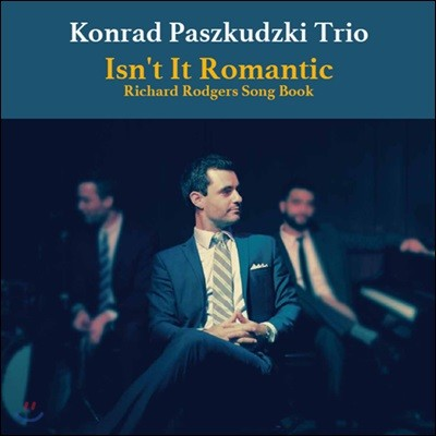Konrad Paszkudzki Trio (콘라드 파즈쿠즈키 트리오) - Isn't It Romantic: Richard Rodgers Song Book [LP]