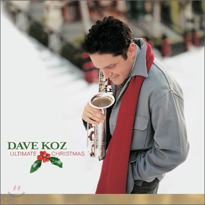 Dave Koz - Ultimate Christmas