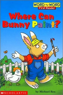 Word-By-Word First Reader: Where Can Bunny Paint?