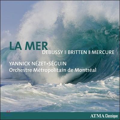 Yannick Nezet-Seguin 바다 - 드뷔시 / 브리튼 / 메르퀴르 (La Mer - Debussy / Britten / Mercure)